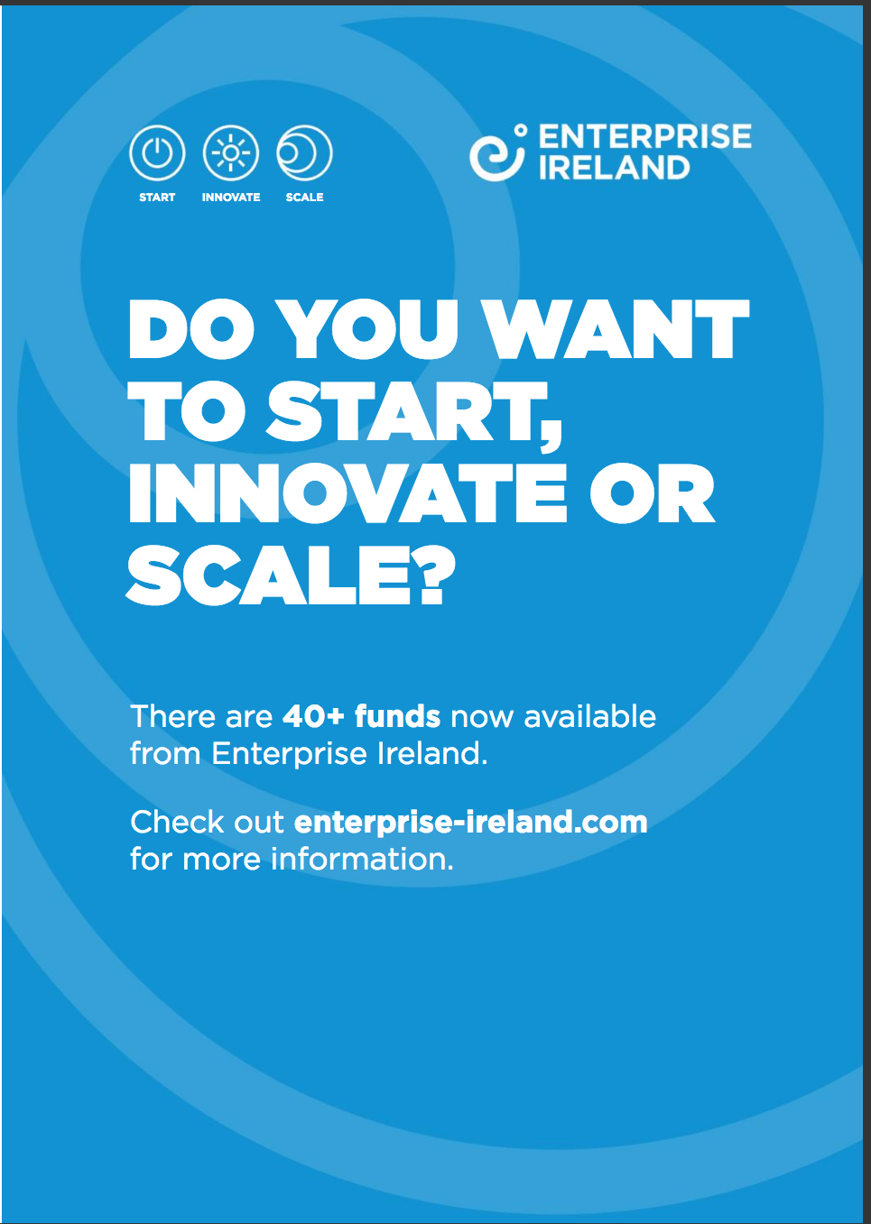 Enterprise Ireland – Do you want to start, innovate or scale?